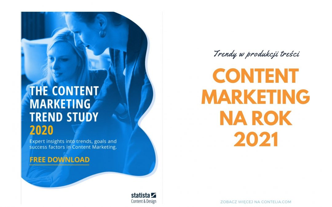 Trendy wprodukcji treści: content marketing narok 2021